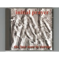 The Last Men In Europe / Initial Prayer [Used CD] [Import]